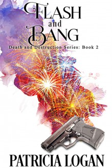 Flash and Bang - Patricia Logan