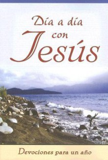 Dia A Dia Con Jesus (Day By Day With Jesus) (Spanish Edition) - Walter Schlund, Javier Fritzler