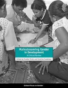 Mainstreaming Gender in Development: A Critical Review - Fenella Porter