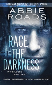 Race the Darkness (Fatal Dreams) - Abbie Roads