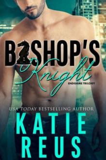 Bishop's Knight - Katie Reus