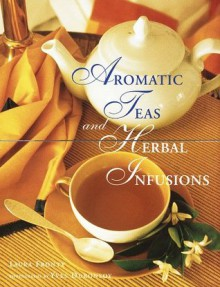 Aromatic Teas and Herbal Infusions - Laura Fronty