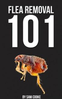 Flea Removal 101 - Sam Cooke