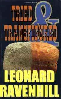 Tried and Transfigured (Perfect Paperback) - Leonard Ravenhill