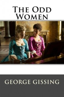 The Odd Women - George Gissing, Editorial International