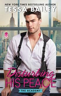 Disturbing His Peace - Tessa Bailey