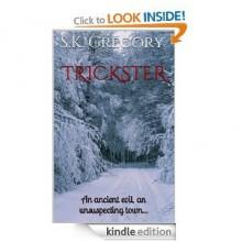 Trickster - S.K. Gregory