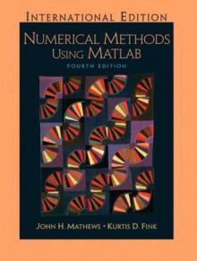 Numerical Methods Using Matlab - John H. Mathews, Kurtis K. Fink