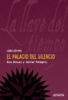 El palacio del silencio - Ana Alonso, Javier Pelegrín
