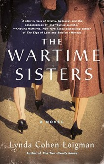 The Wartime Sisters - Lynda Cohen Loigman