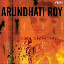 Come September - Arundhati Roy, Howard Zinn