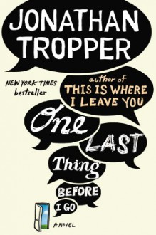 One Last Thing Before I Go - Jonathan Tropper