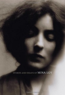 Stories and Essays of Mina Loy - Mina Loy,Sara Crangle