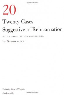 Twenty Cases Suggestive of Reincarnation: Second Edition, Revised and Enlarged - Ian Stevenson