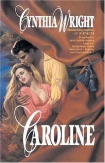 Caroline - Cynthia Wright