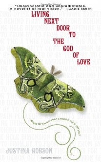 Living Next Door to the God of Love - Justina Robson