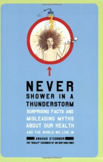 Never Shower in a Thunderstorm - Anahad O'Connor