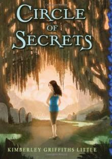 Circle of Secrets - Kimberley Griffiths Little