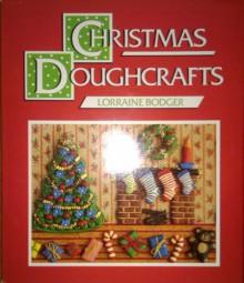 Christmas Doughcrafts - Lorraine Bodger