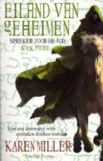 Eiland van Geheimen (Spreker voor de God, #2) - Karen Miller, Selma Soester