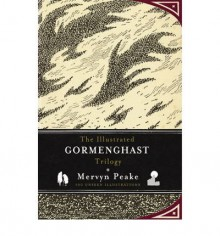 [(The Illustrated Gormenghast Trilogy)] [Author: Mervyn Peake] published on (August, 2011) - Mervyn Peake