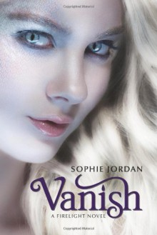 Vanish: A Firelight Novel - Sophie Jordan