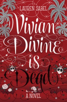 Vivian Divine Is Dead - Lauren Sabel