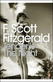 Tender is The Night - F. Scott Fitzgerald, Richard Godden, Arnold Goldman