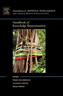 Handbook of Knowledge Representation (Foundations of Artificial Intelligence) (Foundations of Artificial Intelligence) - Bruce Porter