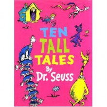 Ten Tall Tales - Dr. Seuss