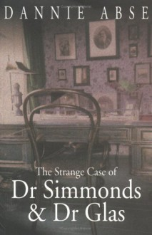 The Strange Case of Dr Simmonds & Dr Glas - Dannie Abse