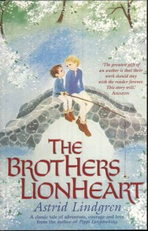The Brothers Lionheart - Astrid Lindgren, Ilon Wikland, Joan Tate