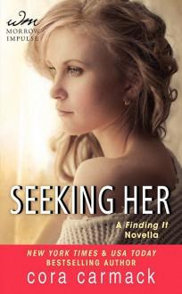 Seeking Her - Cora Carmack