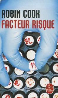 Facteur Risque - Nicole Hibert, Robin Cook
