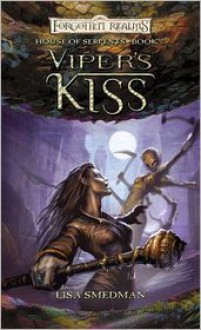 Viper's Kiss  - Lisa Smedman