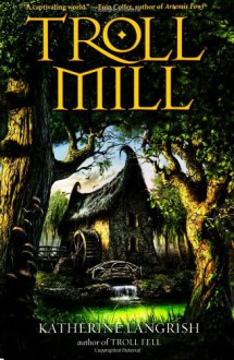 Troll Mill - Katherine Langrish