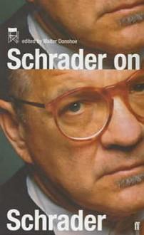 Schrader on Schrader and Other Writings - Paul Schrader