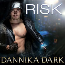 Risk - Tantor Audio, Dannika Dark, Nicole Poole