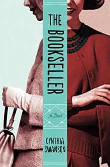 The Bookseller: A Novel - Cynthia Swanson