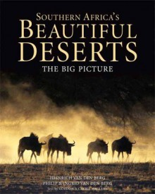 Southern Africa's Beautiful Deserts: The Big Picture - Gordon L Maclean, Ingrid van den Berg, Philip Van den Berg