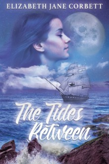 The Tides Between - Elizabeth Jane Corbett