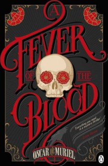 A Fever of the Blood (A Case for Frey & Mcgray) - Oscar de Muriel
