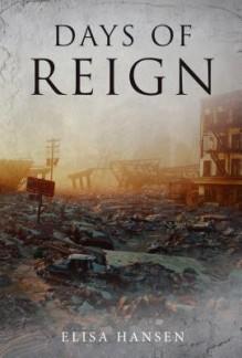 Days of Reign - Elisa M. Hansen