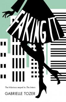 Faking It - Gabrielle Tozer