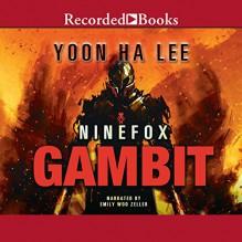 Ninefox Gambit - Yoon Ha Lee, Emily Woo Zeller