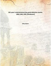 101 years' entertainmentthe great detective stories, 1841-1941 - Ellery Queen
