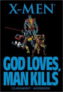 X-Men: God Loves, Man Kills - Brent Anderson,Chris Claremont