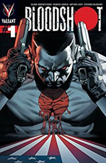 Bloodshot (2012- ) #1: Digital Exclusives Edition - Duane Swierczynski,Manuel Garcia,Arturo Lozzi