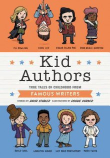 Kid Authors: True Tales of Childhood from Famous Writers (Kid Legends) - David Stabler,Doogie Horner