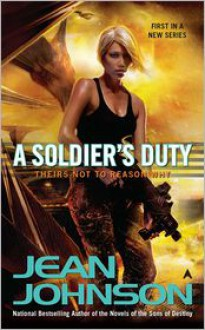 A Soldier's Duty: Theirs Not to Reason Why - Jean Johnson